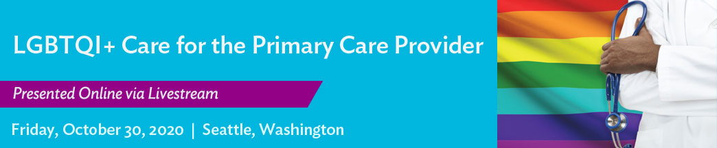 LGBTQI+ Care for the Primary Care Provider 103020 Banner