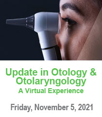 Update in Otology and Otolaryngology – A Virtual Experience - 2021 Banner