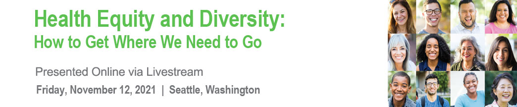 Health Equity and Diversity: How to Get to Where We Need to Go Banner