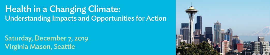 Health in a Changing Climate: Understanding Impacts and Opportunities for Action Banner