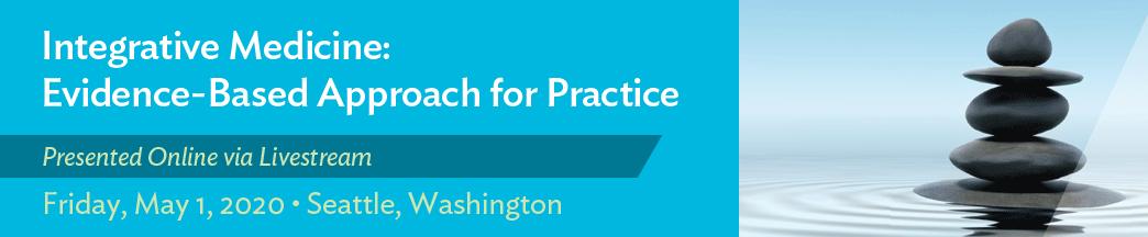Integrative Medicine: Evidence-Based Approach for Practice Banner