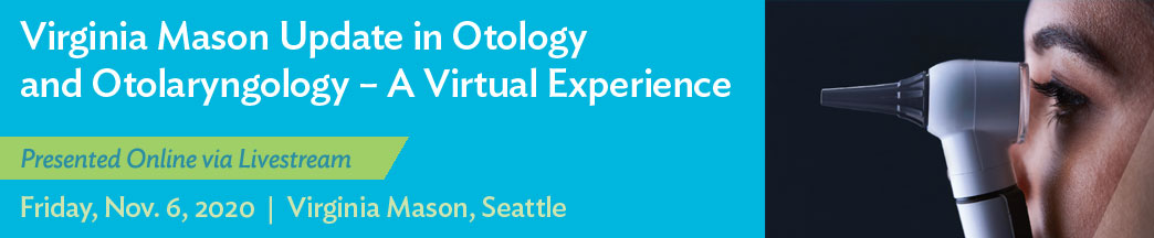 Virginia Mason Update in Otology and Otolaryngology – A Virtual Experience Banner