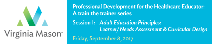 Professional Development for the Healthcare Educator: I. Adult Education Principles: Learner/Needs Assessment, and Curricular Design Banner
