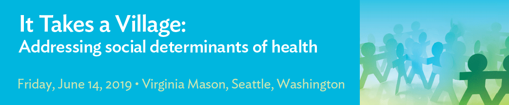 It Takes a Village: Addressing social determinants of health Banner